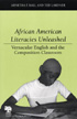 Thumbnail for African American Literacies Unleashed:  Vernacular English and the Composition Classroom