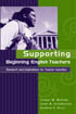 Supporting Beginning English Teachers: Research and Implications for Teacher Induction book cover