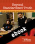 Thumbnail for Beyond Standardized Truth: Improving Teaching and Learning through Inquiry-Based Reading Assessment (ebook)