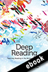 Thumbnail for Deep Reading: Teaching Reading in the Writing Classroom (ebook)