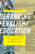"Thumbnail for Deranging English/Education: Teacher Inquiry, Literary Studies, and Hybrid Visions of ""English"" for 21st Century Schools"