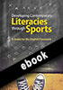 Thumbnail for Developing Contemporary Literacies through Sports: A Guide for the English Classroom (ebook)