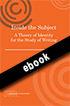 Thumbnail for Inside the Subject: A Theory of Identity for the Study of Writing (ebook)