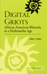 Digital Griots: African American Rhetoric in a Multimedia Age