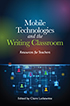 Thumbnail for Mobile Technologies and the Writing Classroom: Resources for Teachers