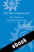 Thumbnail for On Multimodality: New Media in Composition Studies (ebook)