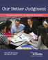 Our Better Judgment