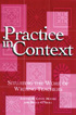 Thumbnail for Practice in Context: Situating the Work of Writing Teachers