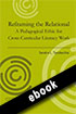 Thumbnail for Reframing the Relational: A Pedagogical Ethic for Cross-Curricular Literacy Work (ebook)