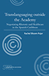 Thumbnail for Translanguaging outside the Academy: Negotiating Rhetoric and Healthcare in the Spanish Caribbean