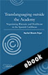 Thumbnail for Translanguaging outside the Academy: Negotiating Rhetoric and Healthcare in the Spanish Caribbean (ebook)