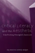 Thumbnail for Critical Literacy and the Aesthetic: Transforming the English Classroom