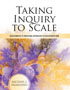 Taking Inquiry to Scale: An Alternative to Traditional Approaches to Education Reform