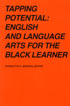 Thumbnail for Tapping Potential: English and Language Arts for the Black Learner