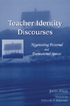 Thumbnail for Teacher Identity Discourses: Negotiating Personal and Professional Spaces