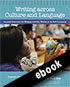 Thumbnail for Writing across Culture and Language: Inclusive Strategies for Working with ELL Writers in the ELA Classroom (ebook)