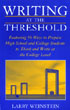 Thumbnail for Writing at the Threshold: Featuring 56 Ways to Prepare High School and College Students to Think and Write at the College Level