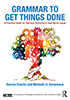 Thumbnail for Grammar to Get Things Done: A Practical Guide for Teachers Anchored in Real-World Usage