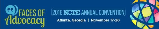 2016 NCTE Annual Convention - Atlanta, Georgia November 17-20