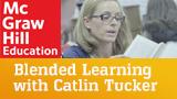 Blended Learning with Catlin Tucker