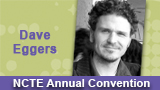 Dave Eggers will speak at the NCTE Annual Convention